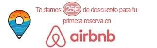 Airbnb - Te damos 25€ de descuento para tu primera reserva en Airbnb